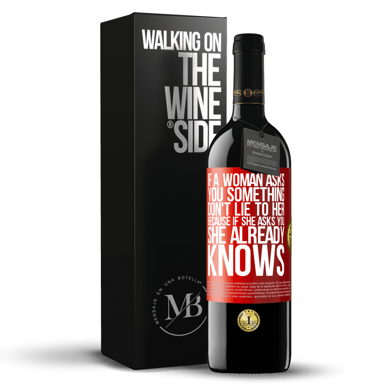 24,95 € Free Shipping | Red Wine RED Edition Crianza 6 Months If a woman asks you something, don't lie to her, because if she asks you, she already knows Red Label. Customizable label Aging in oak barrels 6 Months Harvest 2018 Tempranillo