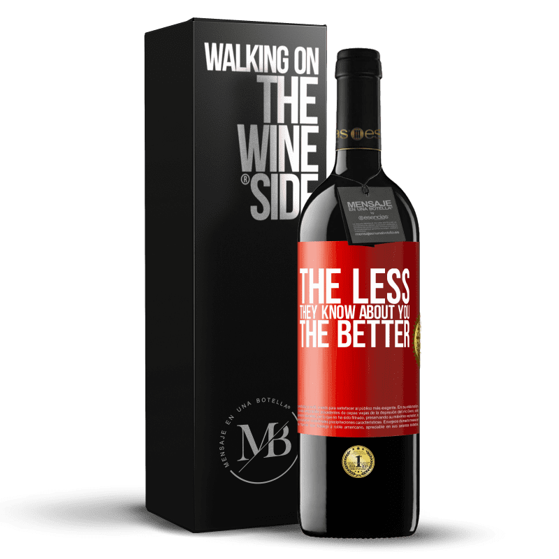 24,95 € Free Shipping   Red Wine RED Edition Crianza 6 Months The less they know about you, the better Red Label. Customizable label Aging in oak barrels 6 Months Harvest 2018 Tempranillo