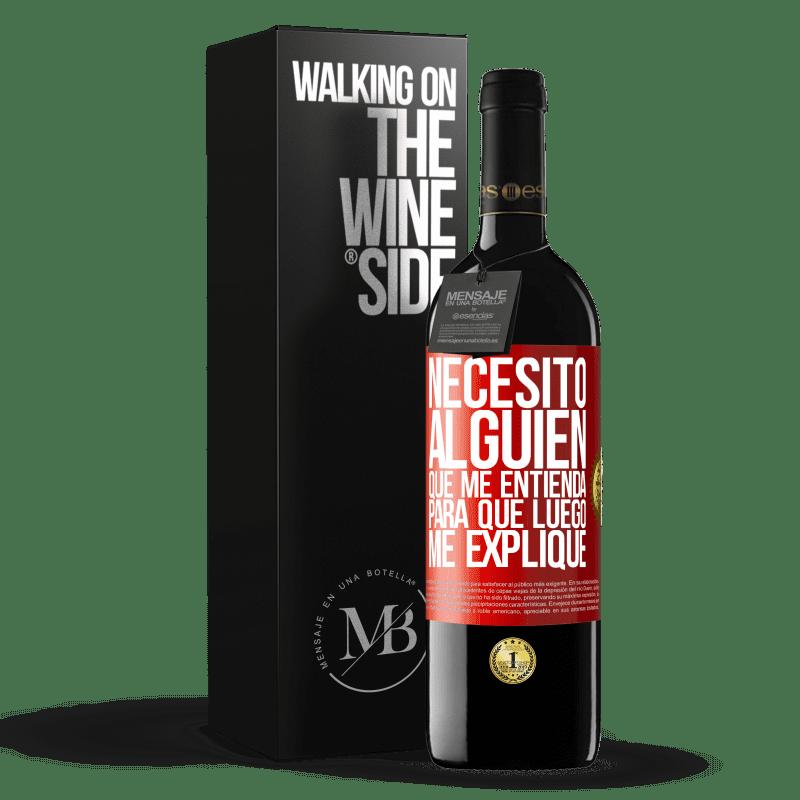 24,95 € Envoi gratuit | Vin rouge Édition RED Crianza 6 Mois J'ai besoin de quelqu'un pour me comprendre ... Pour expliquer plus tard Étiquette Rouge. Étiquette personnalisable Vieillissement en fûts de chêne 6 Mois Récolte 2018 Tempranillo