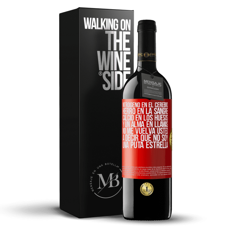 24,95 € Envoi gratuit | Vin rouge Édition RED Crianza 6 Mois L'azote dans le cerveau, le fer dans le sang, le calcium dans les os et une âme en feu. Ne me dis pas encore que je ne suis Étiquette Rouge. Étiquette personnalisable Vieillissement en fûts de chêne 6 Mois Récolte 2018 Tempranillo