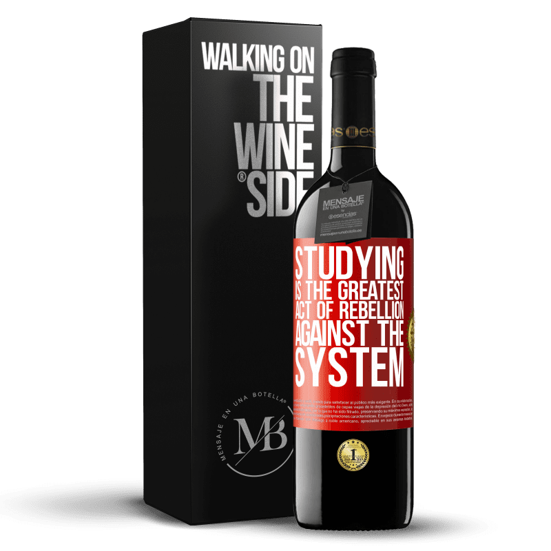 24,95 € Free Shipping | Red Wine RED Edition Crianza 6 Months Studying is the greatest act of rebellion against the system Red Label. Customizable label Aging in oak barrels 6 Months Harvest 2018 Tempranillo