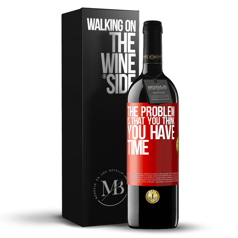 24,95 € Free Shipping | Red Wine RED Edition Crianza 6 Months The problem is that you think you have time Red Label. Customizable label Aging in oak barrels 6 Months Harvest 2018 Tempranillo