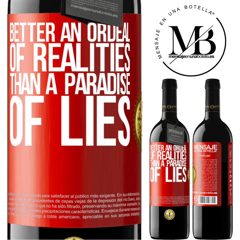 24,95 € Free Shipping | Red Wine RED Edition Crianza 6 Months Better an ordeal of realities than a paradise of lies Red Label. Customizable label Aging in oak barrels 6 Months Harvest 2018 Tempranillo