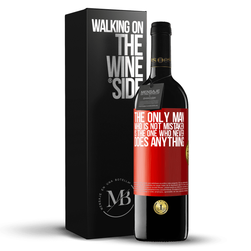 24,95 € Free Shipping | Red Wine RED Edition Crianza 6 Months The only man who is not mistaken is the one who never does anything Red Label. Customizable label Aging in oak barrels 6 Months Harvest 2018 Tempranillo