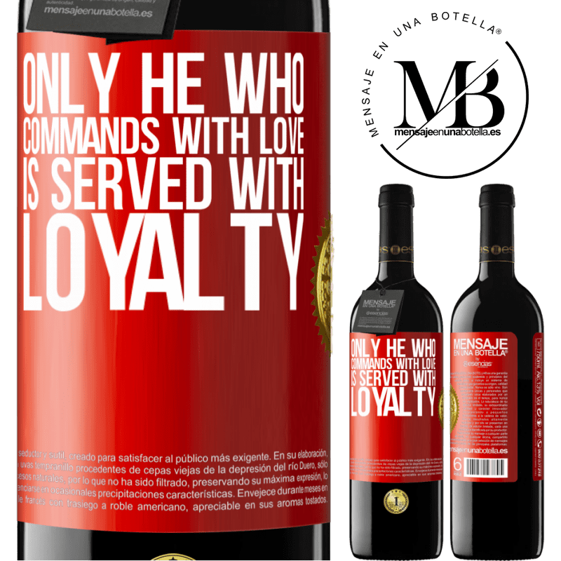 24,95 € Free Shipping | Red Wine RED Edition Crianza 6 Months Only he who commands with love is served with loyalty Red Label. Customizable label Aging in oak barrels 6 Months Harvest 2018 Tempranillo