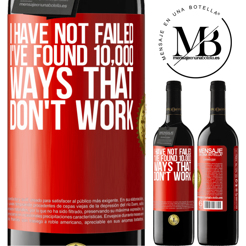 24,95 € Free Shipping | Red Wine RED Edition Crianza 6 Months I have not failed. I've found 10,000 ways that don't work Red Label. Customizable label Aging in oak barrels 6 Months Harvest 2018 Tempranillo
