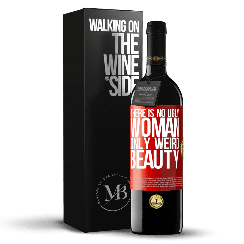 24,95 € Free Shipping | Red Wine RED Edition Crianza 6 Months There is no ugly woman, only weird beauty Red Label. Customizable label Aging in oak barrels 6 Months Harvest 2018 Tempranillo