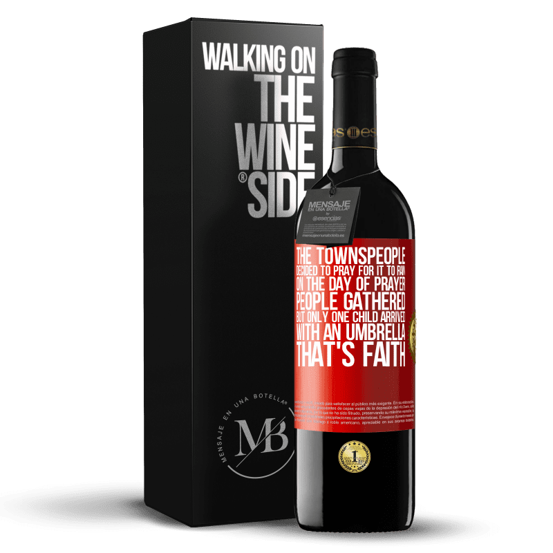 24,95 € Free Shipping   Red Wine RED Edition Crianza 6 Months The townspeople decided to pray for it to rain. On the day of prayer, people gathered, but only one child arrived with an Red Label. Customizable label Aging in oak barrels 6 Months Harvest 2018 Tempranillo