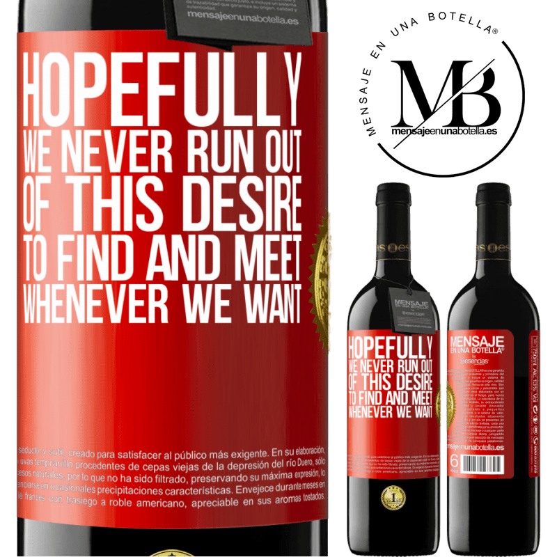 24,95 € Free Shipping | Red Wine RED Edition Crianza 6 Months Hopefully we never run out of this desire to find and meet whenever we want Red Label. Customizable label Aging in oak barrels 6 Months Harvest 2018 Tempranillo