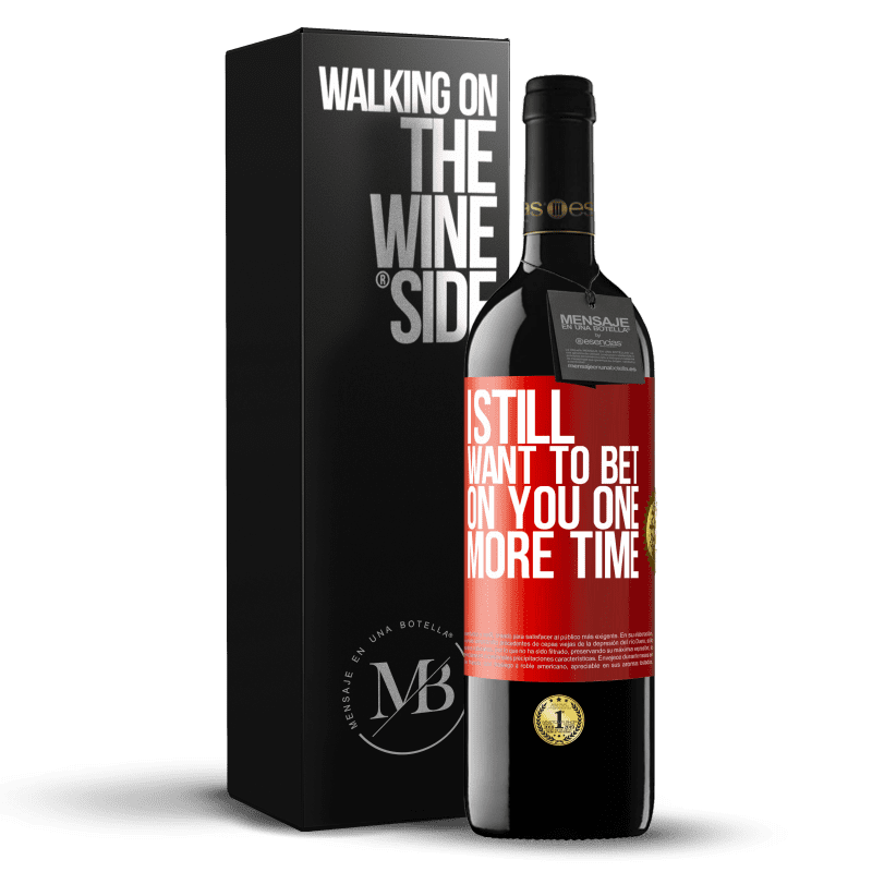24,95 € Free Shipping | Red Wine RED Edition Crianza 6 Months I still want to bet on you one more time Red Label. Customizable label Aging in oak barrels 6 Months Harvest 2018 Tempranillo