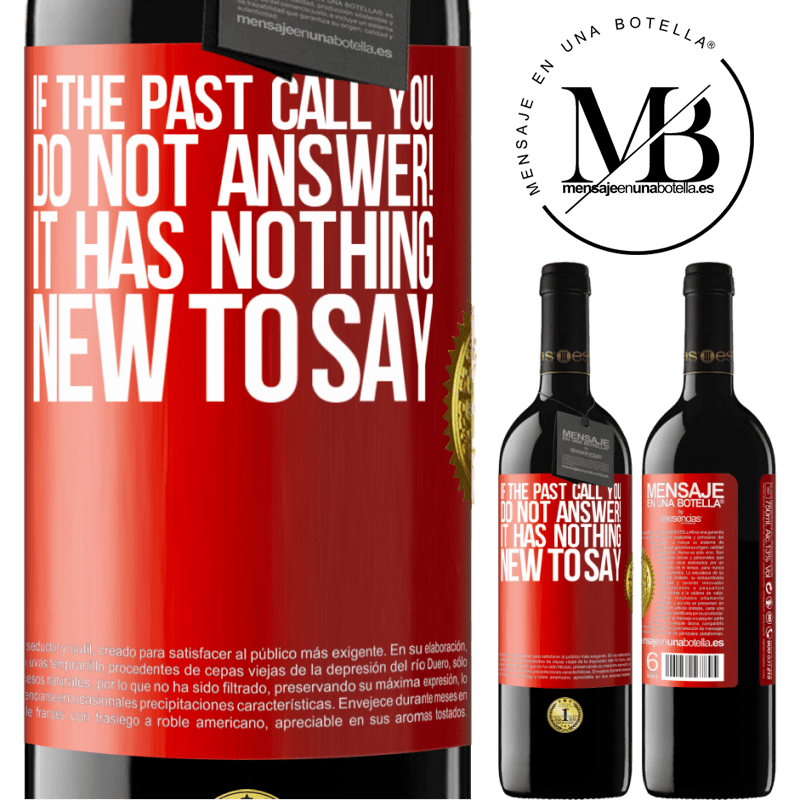 24,95 € Free Shipping   Red Wine RED Edition Crianza 6 Months If the past call you, do not answer! It has nothing new to say Red Label. Customizable label Aging in oak barrels 6 Months Harvest 2018 Tempranillo