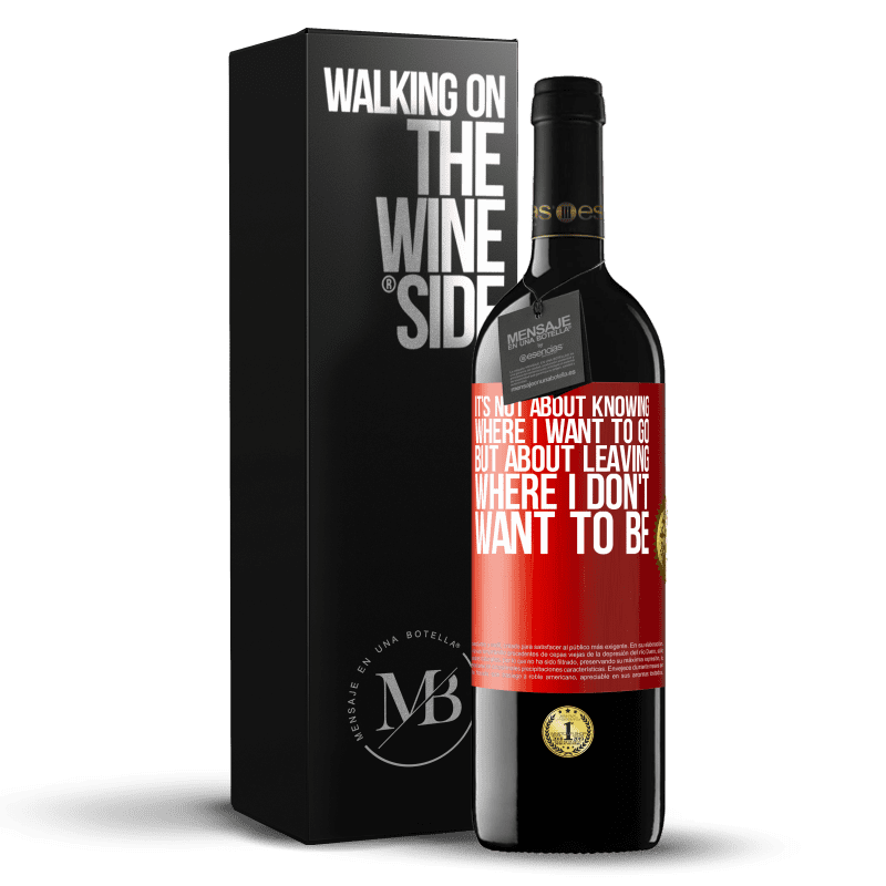 24,95 € Free Shipping   Red Wine RED Edition Crianza 6 Months It's not about knowing where I want to go, but about leaving where I don't want to be Red Label. Customizable label Aging in oak barrels 6 Months Harvest 2018 Tempranillo