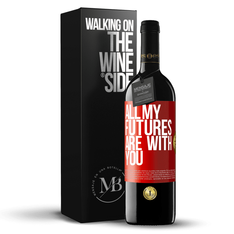 24,95 € Free Shipping | Red Wine RED Edition Crianza 6 Months All my futures are with you Red Label. Customizable label Aging in oak barrels 6 Months Harvest 2018 Tempranillo