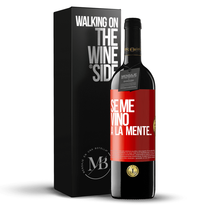 24,95 € Free Shipping | Red Wine RED Edition Crianza 6 Months Se me VINO a la mente… Red Label. Customizable label Aging in oak barrels 6 Months Harvest 2018 Tempranillo