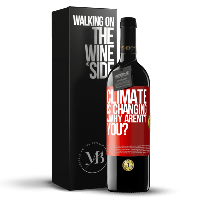 24,95 € Free Shipping | Red Wine RED Edition Crianza 6 Months Climate is changing ¿Why arent't you? Red Label. Customizable label Aging in oak barrels 6 Months Harvest 2018 Tempranillo