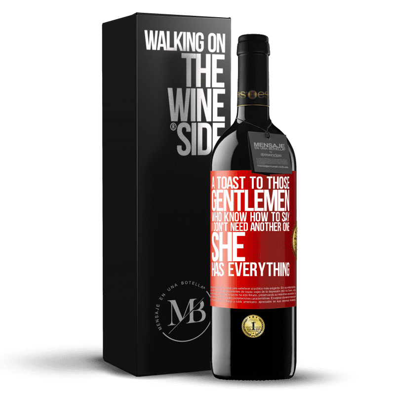 24,95 € Free Shipping | Red Wine RED Edition Crianza 6 Months A toast to those gentlemen who know how to say I don't need another one, she has everything Red Label. Customizable label Aging in oak barrels 6 Months Harvest 2018 Tempranillo