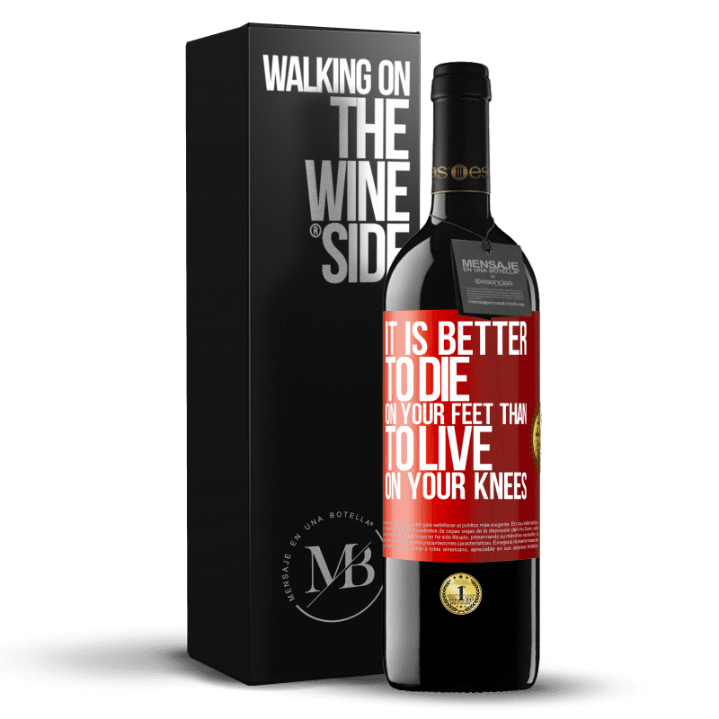 24,95 € Free Shipping | Red Wine RED Edition Crianza 6 Months It is better to die on your feet than to live on your knees Red Label. Customizable label Aging in oak barrels 6 Months Harvest 2018 Tempranillo