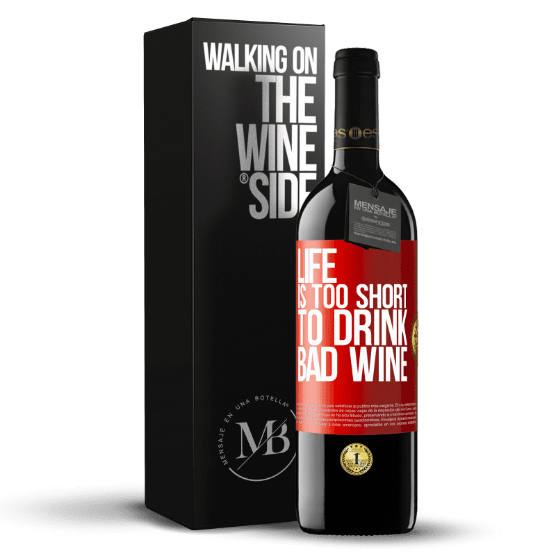 24,95 € Free Shipping   Red Wine RED Edition Crianza 6 Months Life is too short to drink bad wine Red Label. Customizable label Aging in oak barrels 6 Months Harvest 2018 Tempranillo