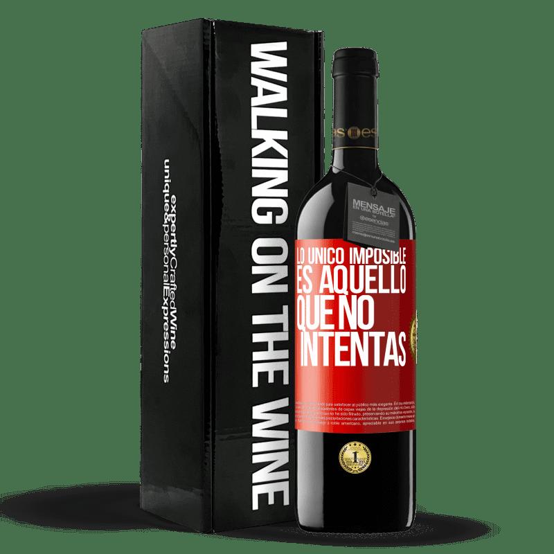 24,95 € Envoi gratuit   Vin rouge Édition RED Crianza 6 Mois Le seul impossible c'est ce que vous n'essayez pas Étiquette Rouge. Étiquette personnalisable Vieillissement en fûts de chêne 6 Mois Récolte 2018 Tempranillo