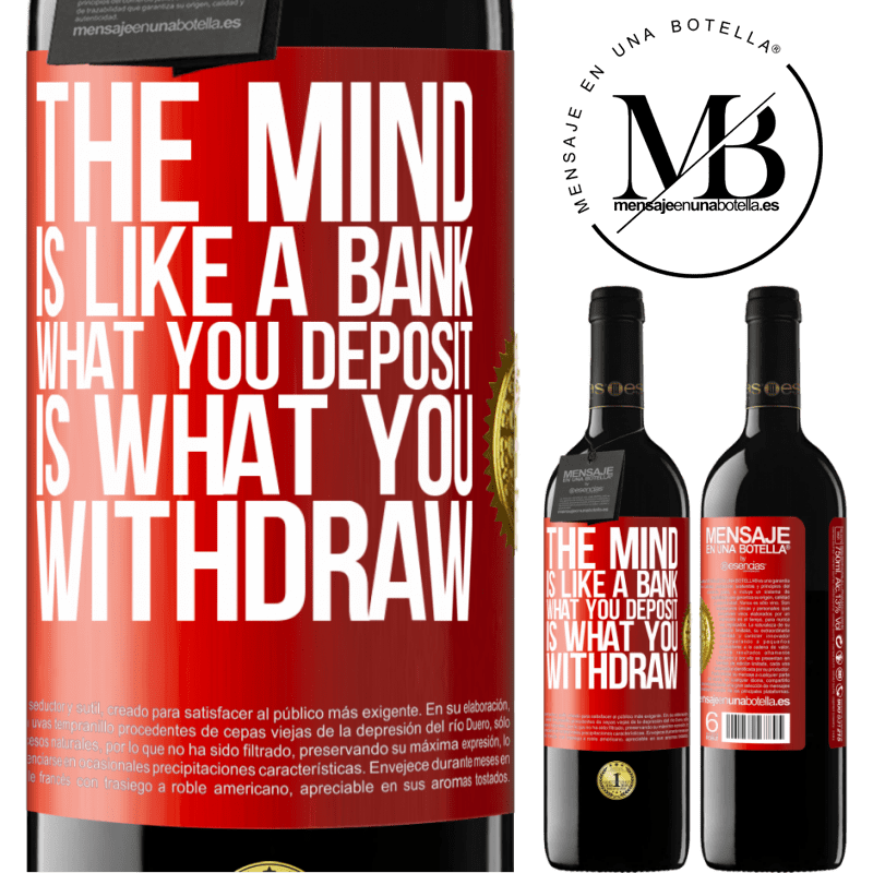24,95 € Free Shipping | Red Wine RED Edition Crianza 6 Months The mind is like a bank. What you deposit is what you withdraw Red Label. Customizable label Aging in oak barrels 6 Months Harvest 2018 Tempranillo