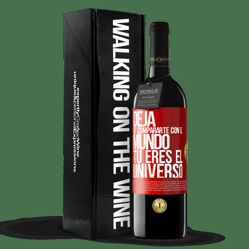 24,95 € Envoi gratuit   Vin rouge Édition RED Crianza 6 Mois Arrête de te comparer au monde, tu es l'univers Étiquette Rouge. Étiquette personnalisable Vieillissement en fûts de chêne 6 Mois Récolte 2018 Tempranillo
