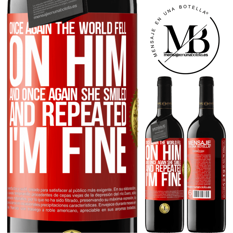 24,95 € Free Shipping | Red Wine RED Edition Crianza 6 Months Once again, the world fell on him. And once again, he smiled and repeated I'm fine Red Label. Customizable label Aging in oak barrels 6 Months Harvest 2018 Tempranillo