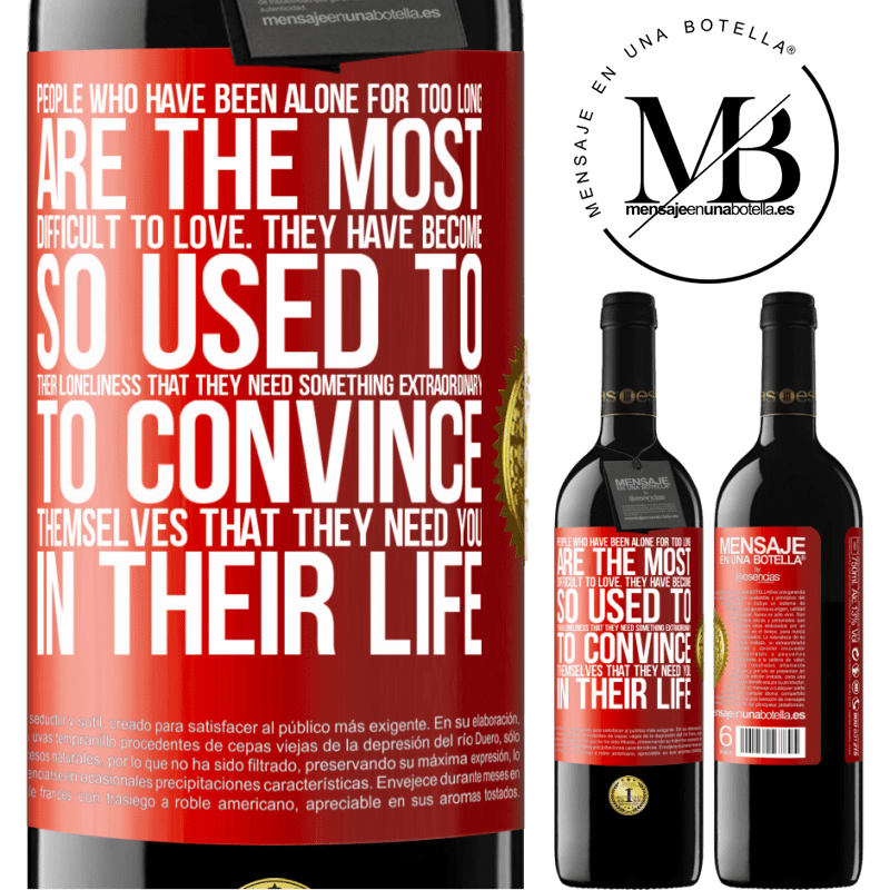 24,95 € Free Shipping | Red Wine RED Edition Crianza 6 Months People who have been alone for too long, are the most difficult to love. They have become so used to their loneliness that Red Label. Customizable label Aging in oak barrels 6 Months Harvest 2018 Tempranillo