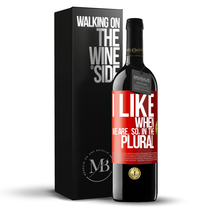 24,95 € Free Shipping | Red Wine RED Edition Crianza 6 Months I like when we are. So in the plural Red Label. Customizable label Aging in oak barrels 6 Months Harvest 2018 Tempranillo
