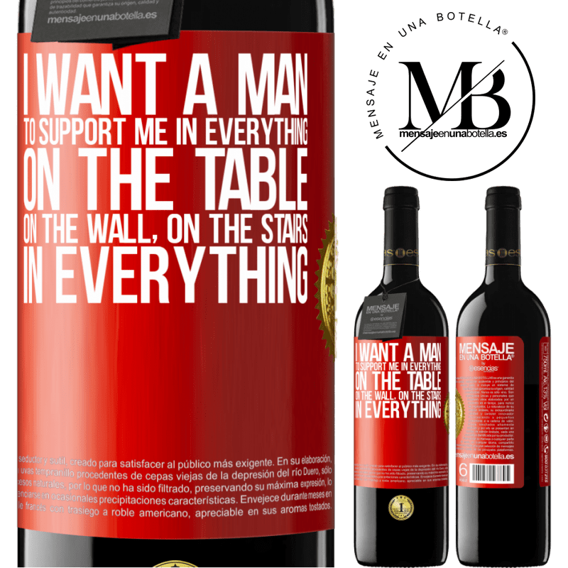 24,95 € Free Shipping | Red Wine RED Edition Crianza 6 Months I want a man to support me in everything ... On the table, on the wall, on the stairs ... In everything Red Label. Customizable label Aging in oak barrels 6 Months Harvest 2018 Tempranillo