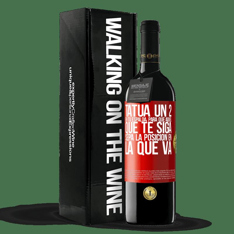 24,95 € Envoi gratuit | Vin rouge Édition RED Crianza 6 Mois Tatouez un 2 sur votre dos, pour que celui qui vous suit connaisse la position dans laquelle il va Étiquette Rouge. Étiquette personnalisable Vieillissement en fûts de chêne 6 Mois Récolte 2018 Tempranillo