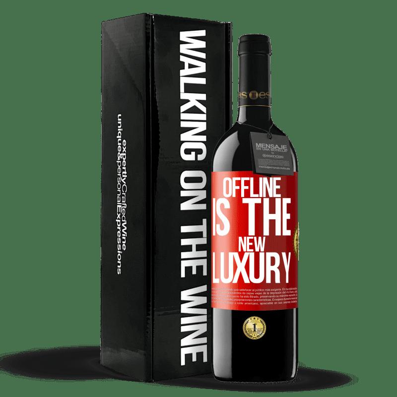 24,95 € Envoi gratuit | Vin rouge Édition RED Crianza 6 Mois Offline is the new luxury Étiquette Rouge. Étiquette personnalisable Vieillissement en fûts de chêne 6 Mois Récolte 2018 Tempranillo