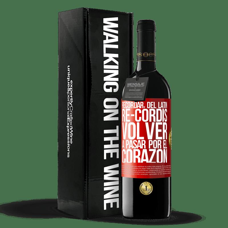 24,95 € Envoi gratuit | Vin rouge Édition RED Crianza 6 Mois RAPPELEZ-VOUS, du latin re-cordis, remontez dans le coeur Étiquette Rouge. Étiquette personnalisable Vieillissement en fûts de chêne 6 Mois Récolte 2018 Tempranillo