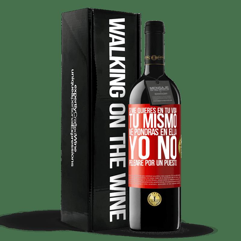24,95 € Envoi gratuit | Vin rouge Édition RED Crianza 6 Mois Si vous m'aimez dans votre vie, vous m'y mettrez vous-même. Je ne me battrai pas pour un poste Étiquette Rouge. Étiquette personnalisable Vieillissement en fûts de chêne 6 Mois Récolte 2018 Tempranillo