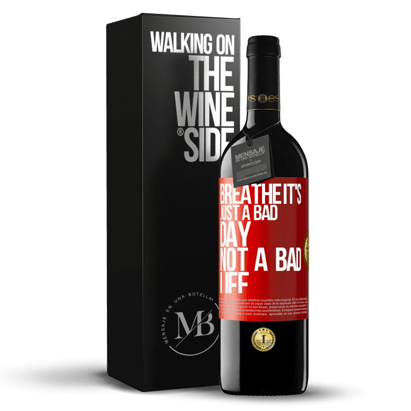 24,95 € Free Shipping | Red Wine RED Edition Crianza 6 Months Breathe, it's just a bad day, not a bad life Red Label. Customizable label Aging in oak barrels 6 Months Harvest 2018 Tempranillo