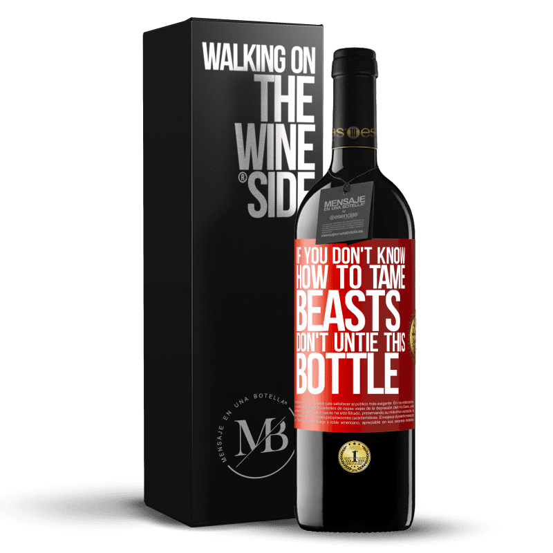 24,95 € Free Shipping   Red Wine RED Edition Crianza 6 Months If you don't know how to tame beasts don't untie this bottle Red Label. Customizable label Aging in oak barrels 6 Months Harvest 2018 Tempranillo