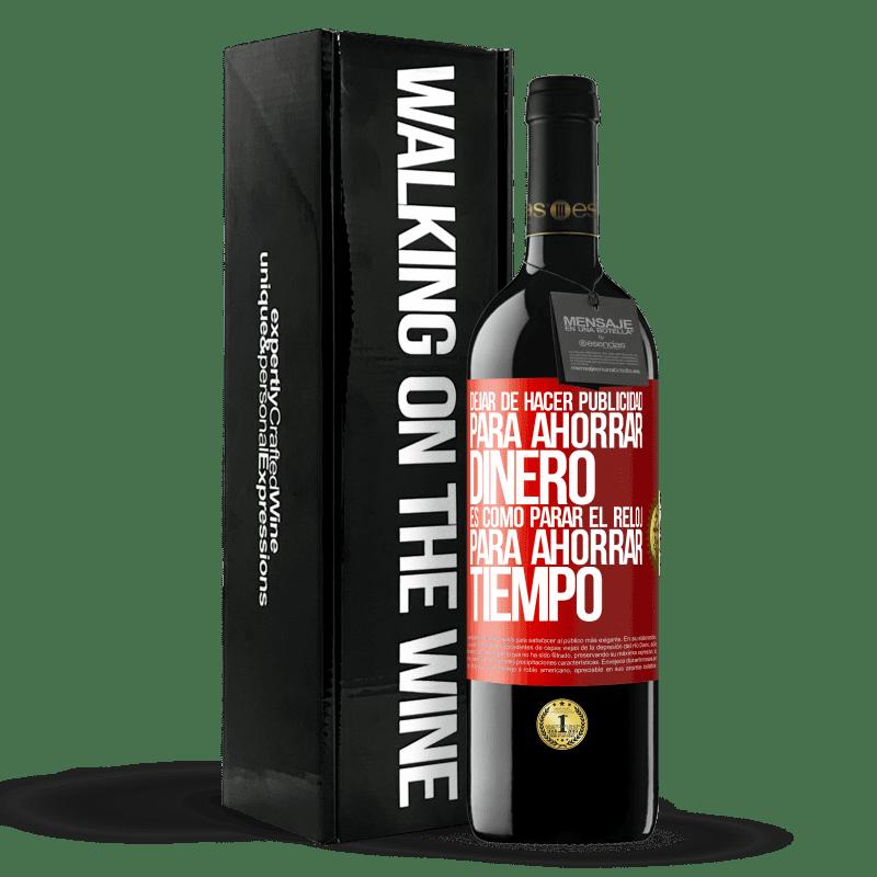 24,95 € Envoi gratuit | Vin rouge Édition RED Crianza 6 Mois Arrêtez la publicité pour économiser de l'argent, c'est comme arrêter l'horloge pour gagner du temps Étiquette Rouge. Étiquette personnalisable Vieillissement en fûts de chêne 6 Mois Récolte 2018 Tempranillo