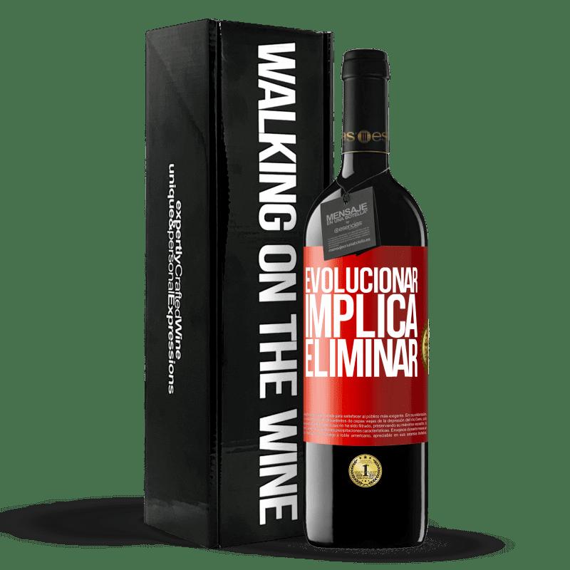 24,95 € Envoi gratuit   Vin rouge Édition RED Crianza 6 Mois Évoluer implique d'éliminer Étiquette Rouge. Étiquette personnalisable Vieillissement en fûts de chêne 6 Mois Récolte 2018 Tempranillo