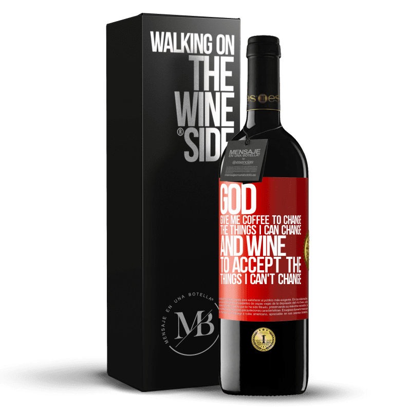 24,95 € Free Shipping | Red Wine RED Edition Crianza 6 Months God, give me coffee to change the things I can change, and he came to accept the things I can't change Red Label. Customizable label Aging in oak barrels 6 Months Harvest 2018 Tempranillo
