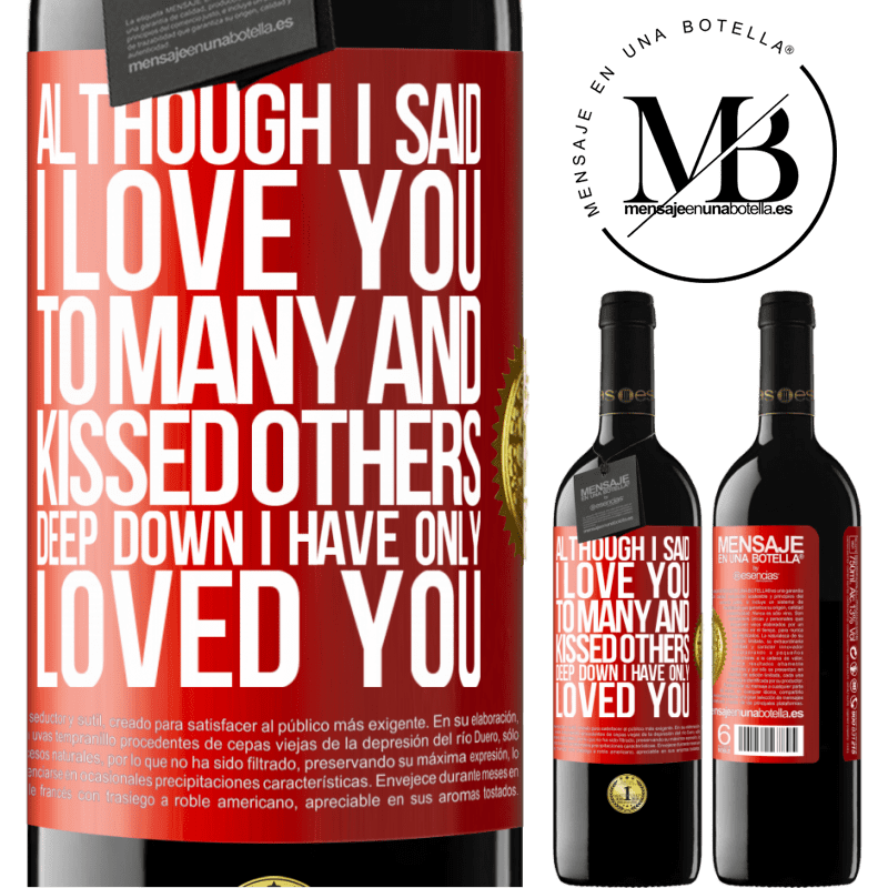 24,95 € Free Shipping | Red Wine RED Edition Crianza 6 Months Although I said I love you to many and kissed others, deep down I have only loved you Red Label. Customizable label Aging in oak barrels 6 Months Harvest 2018 Tempranillo