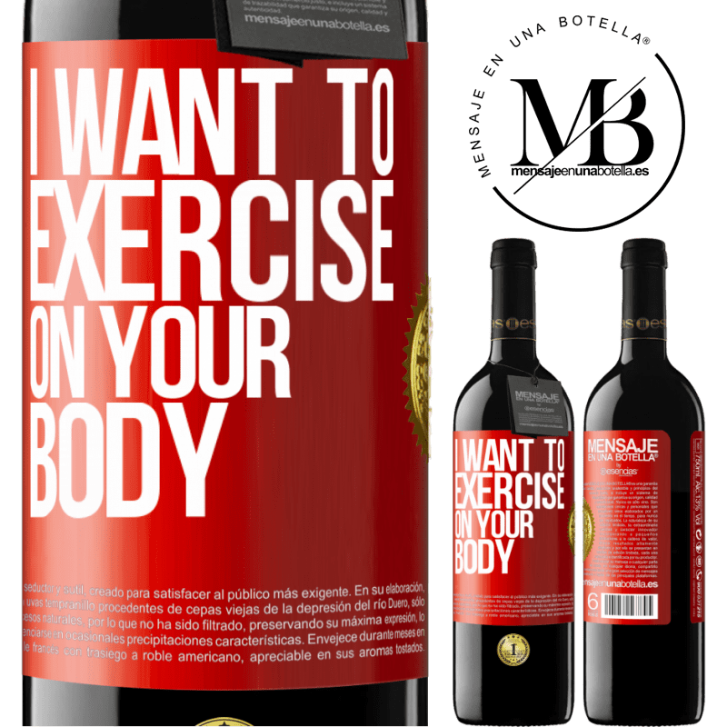 24,95 € Free Shipping | Red Wine RED Edition Crianza 6 Months I want to exercise on your body Red Label. Customizable label Aging in oak barrels 6 Months Harvest 2018 Tempranillo