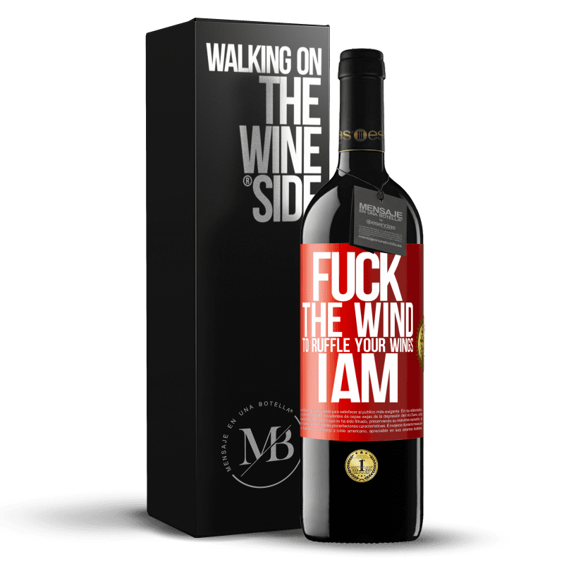 24,95 € Free Shipping | Red Wine RED Edition Crianza 6 Months Fuck the wind, to ruffle your wings, I am Red Label. Customizable label Aging in oak barrels 6 Months Harvest 2018 Tempranillo