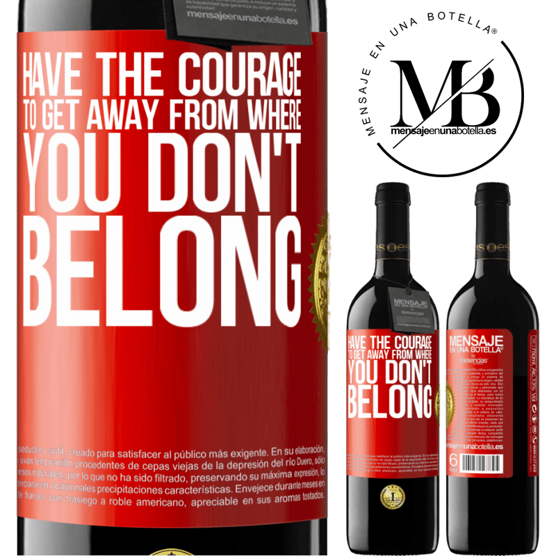 24,95 € Free Shipping | Red Wine RED Edition Crianza 6 Months Have the courage to get away from where you don't belong Red Label. Customizable label Aging in oak barrels 6 Months Harvest 2018 Tempranillo
