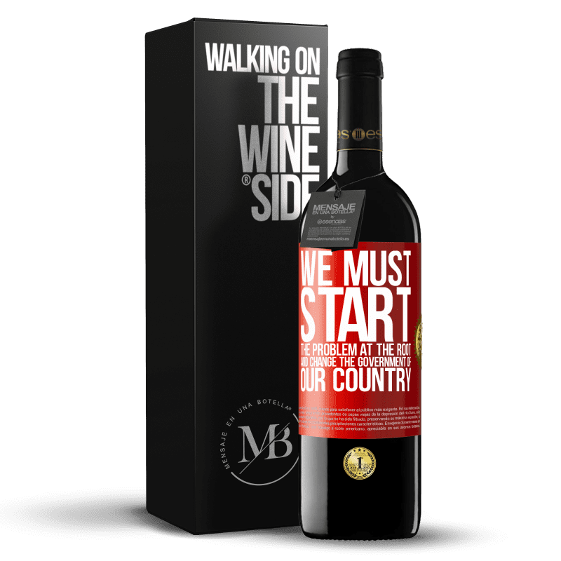 24,95 € Free Shipping | Red Wine RED Edition Crianza 6 Months We must start the problem at the root, and change the government of our country Red Label. Customizable label Aging in oak barrels 6 Months Harvest 2018 Tempranillo