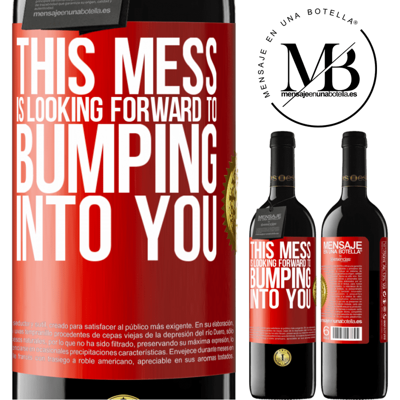 24,95 € Free Shipping | Red Wine RED Edition Crianza 6 Months This mess is looking forward to bumping into you Red Label. Customizable label Aging in oak barrels 6 Months Harvest 2018 Tempranillo