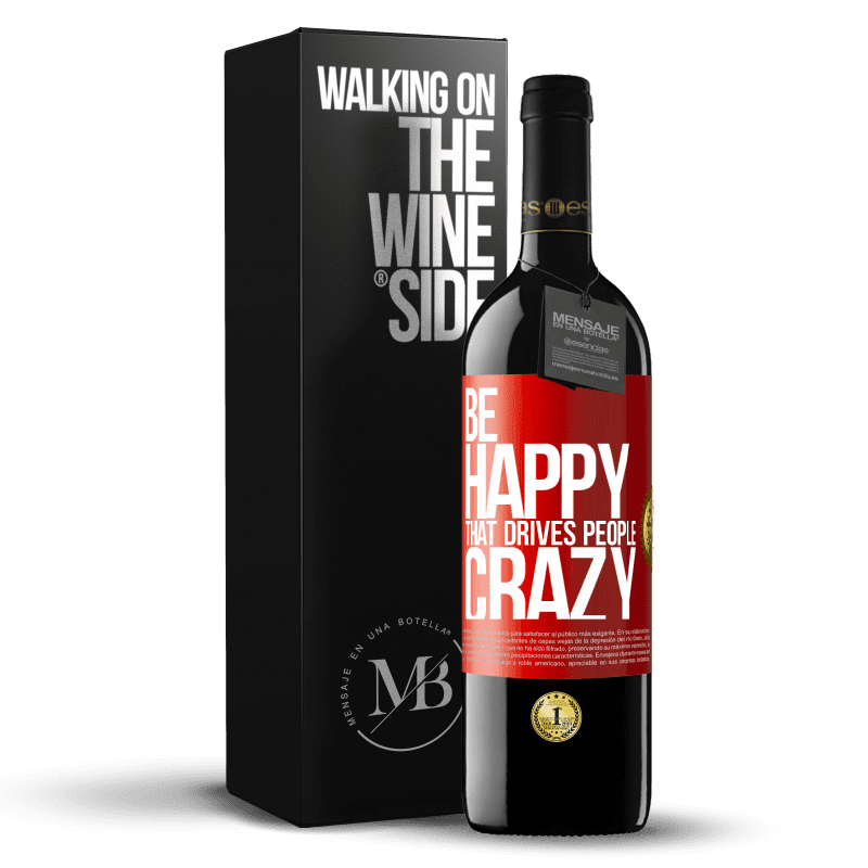 24,95 € Free Shipping | Red Wine RED Edition Crianza 6 Months Be happy. That drives people crazy Red Label. Customizable label Aging in oak barrels 6 Months Harvest 2018 Tempranillo