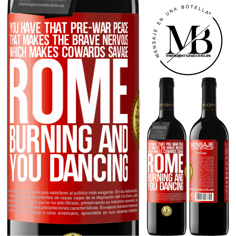 24,95 € Free Shipping | Red Wine RED Edition Crianza 6 Months You have that pre-war peace that makes the brave nervous, which makes cowards savage. Rome burning and you dancing Red Label. Customizable label Aging in oak barrels 6 Months Harvest 2018 Tempranillo