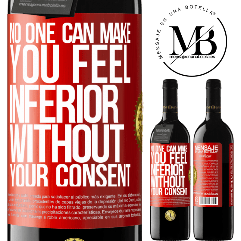 24,95 € Free Shipping | Red Wine RED Edition Crianza 6 Months No one can make you feel inferior without your consent Red Label. Customizable label Aging in oak barrels 6 Months Harvest 2018 Tempranillo