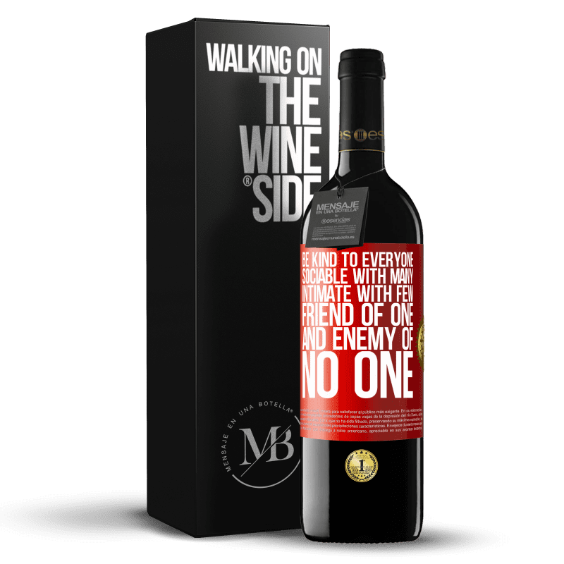 24,95 € Free Shipping   Red Wine RED Edition Crianza 6 Months Be kind to everyone, sociable with many, intimate with few, friend of one, and enemy of no one Red Label. Customizable label Aging in oak barrels 6 Months Harvest 2018 Tempranillo