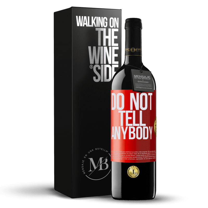 24,95 € Envoi gratuit | Vin rouge Édition RED Crianza 6 Mois Do not tell anybody Étiquette Rouge. Étiquette personnalisable Vieillissement en fûts de chêne 6 Mois Récolte 2018 Tempranillo