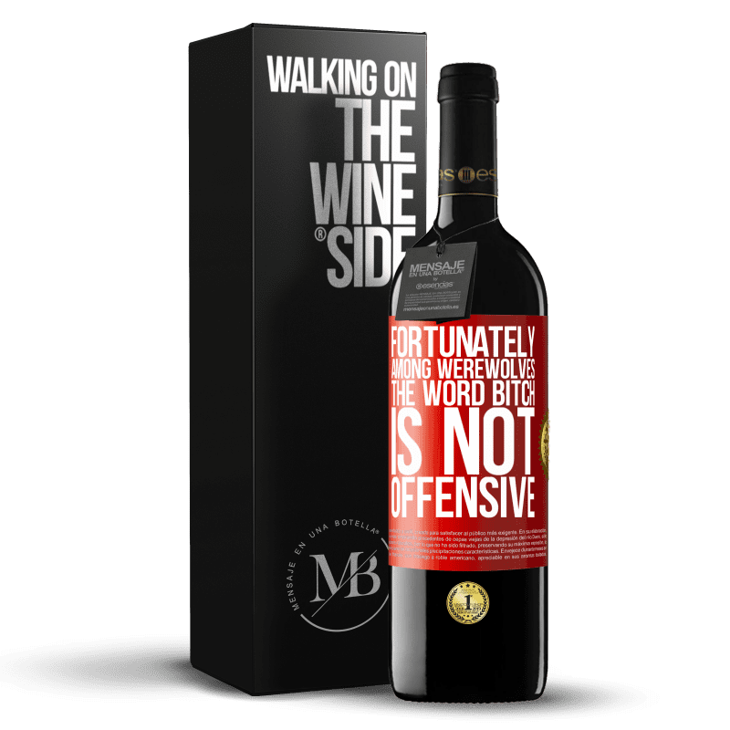 24,95 € Free Shipping | Red Wine RED Edition Crianza 6 Months Fortunately among werewolves, the word bitch is not offensive Red Label. Customizable label Aging in oak barrels 6 Months Harvest 2018 Tempranillo